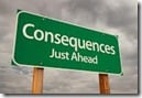 Consquences ahead sign