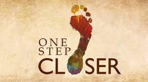 one step closer