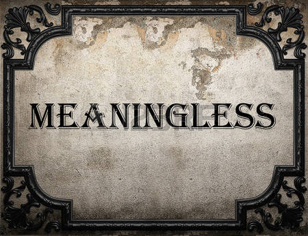 meaningless